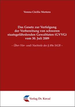 Abbildung von Mertens | Das Gesetz zur Verfolgung der Vorbereitung von schweren staatsgefährdenden Gewalttaten (GVVG) vom 30. Juli 2009 | 2012 | – Über (Vor- und) Nachteile de... | 242