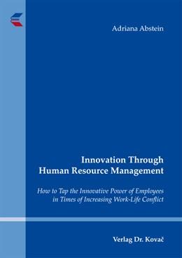 Abbildung von Abstein | Innovation Through Human Resource Management | 2012 | How to Tap the Innovative Powe... | 38