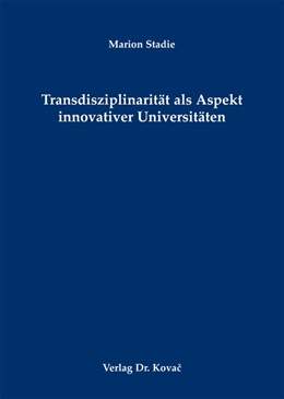 Abbildung von Stadie   Transdisziplinarität als Aspekt innovativer Universitäten   2012   13