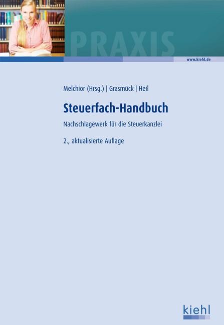 Steuerfach-Handbuch | Melchior ( Hrsg.) / Grasmück / Heil | 2., aktualisierte Auflage, 2012 | Buch (Cover)