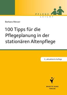 Abbildung von Messer | 100 Tipps für die Pflegeplanung in der stationären Altenpflege | 2., aktualisierte Auflage | 2012