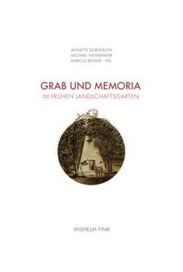 Abbildung von Dorgerloh / Niedermeier / Becker | Grab und Memoria im frühen Landschaftsgarten | 2015 | 2015