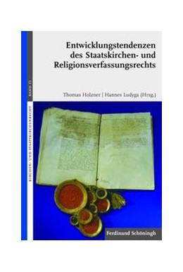Abbildung von Holzner / Ludyga | Entwicklungstendenzen des Staatskirchen- und Religionsverfassungsrechts | 1. Aufl. 2013 | 2013 | Ausgewählte begrifflich-system... | 15