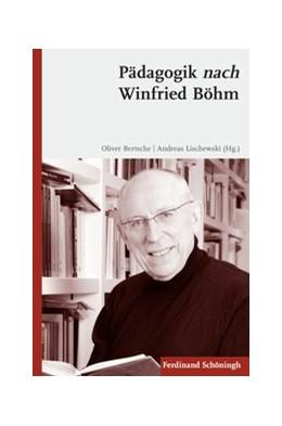Abbildung von Lischewski / Bertsche | Pädagogik nach Winfried Böhm | 1. Aufl. 2012 | 2012