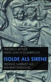 Isolde als Sirene | / Ulrich Gumbrecht | 1. Aufl. 2012, 2012 | Buch (Cover)