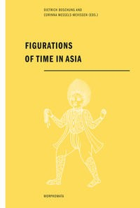Figurations of time in Asia | Boschung / Wessels-Mevissen | 1. Aufl. 2012, 2012 | Buch (Cover)