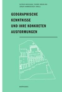 Geographische Kenntnisse und ihre konkreten Ausformungen | Boschung / Greub / Hammerstaedt | 1. Aufl. 2012, 2012 | Buch (Cover)