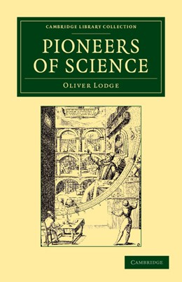 Abbildung von Lodge   Pioneers of Science   first published in 1893   2012