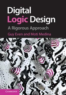 Abbildung von Even / Medina | Digital Logic Design | 2012 | A Rigorous Approach