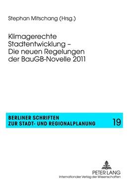 Abbildung von Mitschang | Klimagerechte Stadtentwicklung – Die neuen Regelungen der BauGB-Novelle 2011 | 1. Auflage | 2012 | 19 | beck-shop.de
