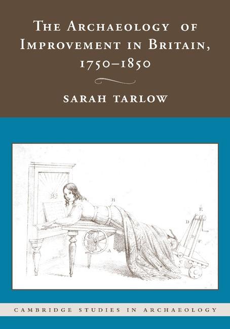 Abbildung von Tarlow | The Archaeology of Improvement in Britain, 1750-1850 | 2012