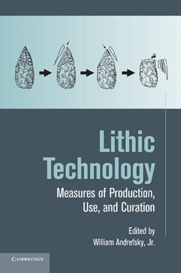 Abbildung von Andrefsky, Jr | Lithic Technology | 2012 | Measures of Production, Use an...