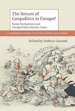 Abbildung von Guzzini | The Return of Geopolitics in Europe? | 2012 | Social Mechanisms and Foreign ... | 124