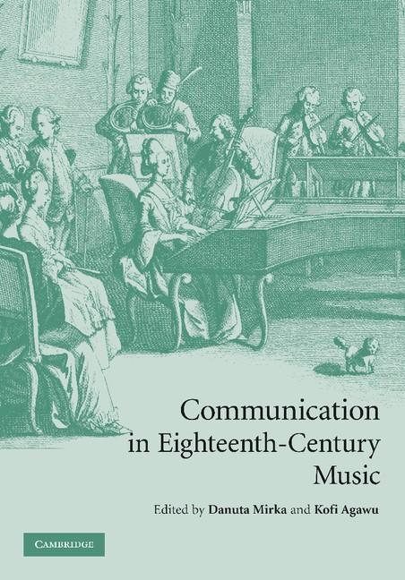 Abbildung von Mirka / Agawu | Communication in Eighteenth-Century Music | 2012