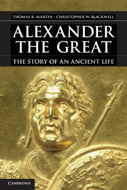 Abbildung von Martin / Blackwell | Alexander the Great | 2012 | The Story of an Ancient Life