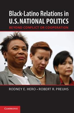 Abbildung von Hero / Preuhs | Black-Latino Relations in U.S. National Politics | 2013 | Beyond Conflict or Cooperation