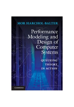 Abbildung von Harchol-Balter | Performance Modeling and Design of Computer Systems | 2013 | Queueing Theory in Action