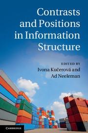 Abbildung von Kucerová / Neeleman | Contrasts and Positions in Information Structure | 2012