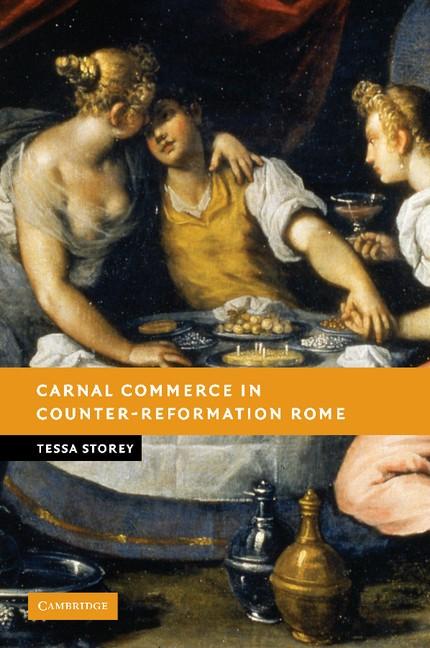 Abbildung von Storey   Carnal Commerce in Counter-Reformation Rome   2012