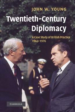 Abbildung von Young | Twentieth-Century Diplomacy | 2012 | A Case Study of British Practi...