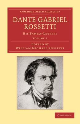 Abbildung von Rossetti | Dante Gabriel Rossetti | 2012 | His Family-Letters, with a Mem...
