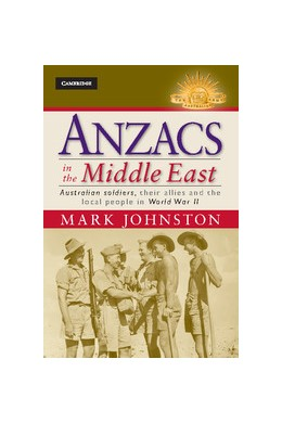 Abbildung von Johnston | Anzacs in the Middle East | 2012 | Australian Soldiers, their All...