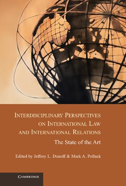 Abbildung von Dunoff / Pollack | Interdisciplinary Perspectives on International Law and International Relations | 2012 | The State of the Art