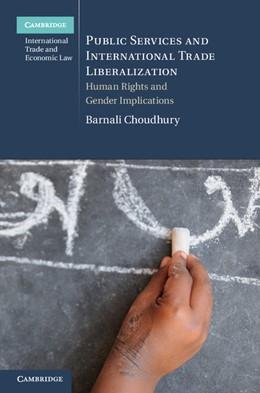 Abbildung von Choudhury | Public Services and International Trade Liberalization | 2012 | Human Rights and Gender Implic...