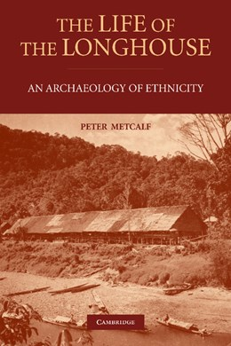 Abbildung von Metcalf | The Life of the Longhouse | 2012 | An Archaeology of Ethnicity