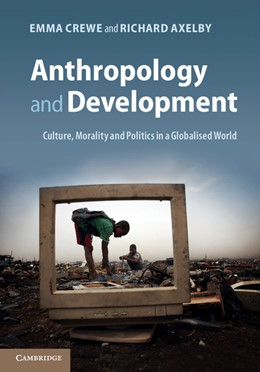 Abbildung von Crewe / Axelby | Anthropology and Development | 2012 | Culture, Morality and Politics...