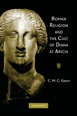 Abbildung von Green | Roman Religion and the Cult of Diana at Aricia | 2012