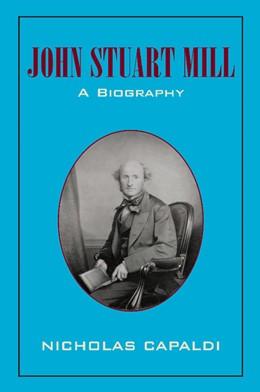 Abbildung von Capaldi | John Stuart Mill | 2012 | A Biography