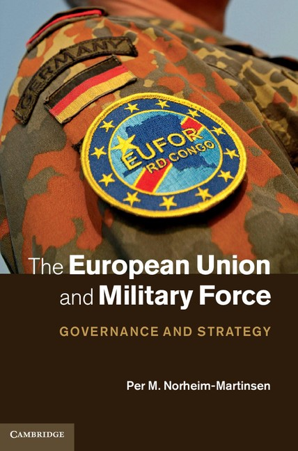 Abbildung von Norheim-Martinsen | The European Union and Military Force | 2012