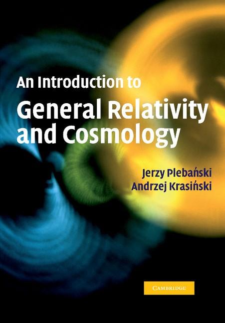 Abbildung von Plebanski / Krasinski | An Introduction to General Relativity and Cosmology | 2012