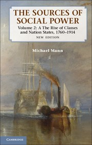 Abbildung von Mann   The Sources of Social Power: Volume 2, The Rise of Classes and Nation-States, 1760–1914   2012