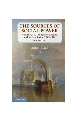 Abbildung von Mann | The Sources of Social Power: Volume 2, The Rise of Classes and Nation-States, 1760–1914 | 2012