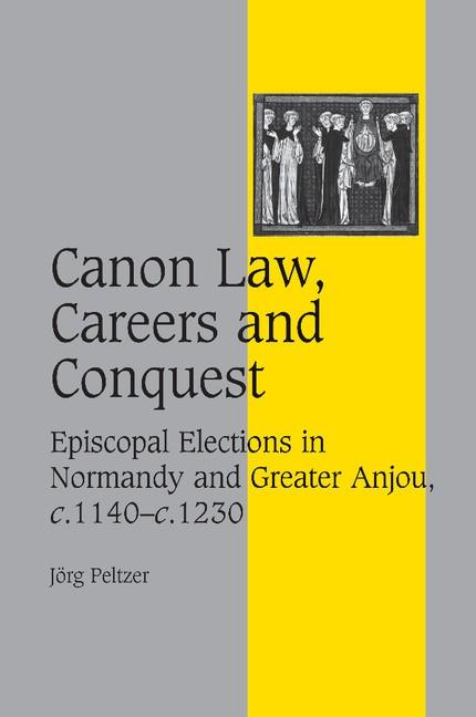 Abbildung von Peltzer | Canon Law, Careers and Conquest | 2012
