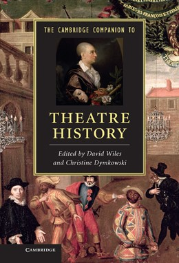 Abbildung von Wiles / Dymkowski | The Cambridge Companion to Theatre History | 2012