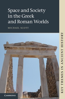 Abbildung von Scott | Space and Society in the Greek and Roman Worlds | 2012