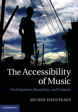 Abbildung von Eisentraut | The Accessibility of Music | 2012 | Participation, Reception, and ...