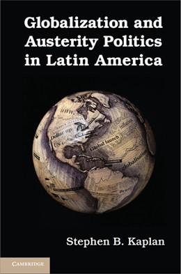 Abbildung von Kaplan | Globalization and Austerity Politics in Latin America | 2013