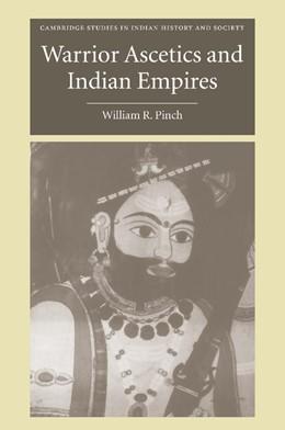 Abbildung von Pinch | Warrior Ascetics and Indian Empires | 2012 | 12