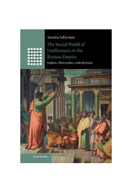 Abbildung von Eshleman | The Social World of Intellectuals in the Roman Empire | 2012 | Sophists, Philosophers, and Ch...