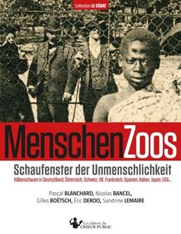 Abbildung von Lemaire / Deroo / Blanchard | MenschenZoos | 2012 | Schaufenster der Unmenschlichk...