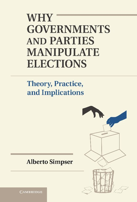 Abbildung von Simpser | Why Governments and Parties Manipulate Elections | 2013