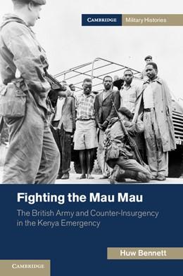 Abbildung von Bennett | Fighting the Mau Mau | 2012 | The British Army and Counter-I...