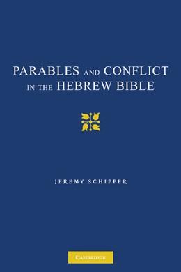 Abbildung von Schipper   Parables and Conflict in the Hebrew Bible   2012