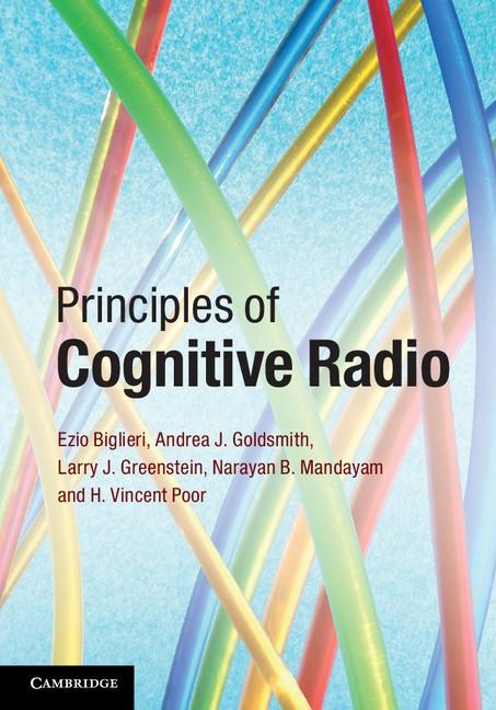 Abbildung von Biglieri / Goldsmith / Greenstein | Principles of Cognitive Radio | 2012