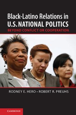 Abbildung von Hero / Preuhs   Black–Latino Relations in U.S. National Politics   2013   Beyond Conflict or Cooperation