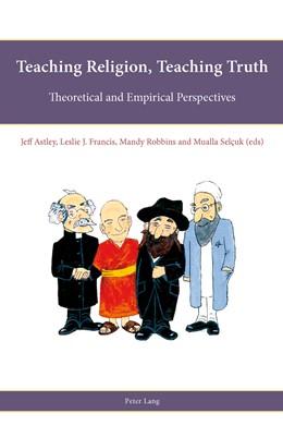 Abbildung von Astley / Selçuk / Robbins / Francis   Teaching Religion, Teaching Truth   2012   Theoretical and Empirical Pers...   1